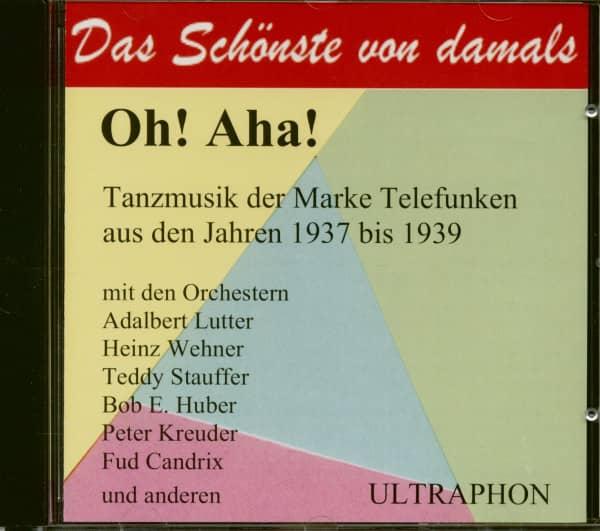 Oh! Aha! - Tanzmusik der Marke Telefunken 1937-39 (CD)