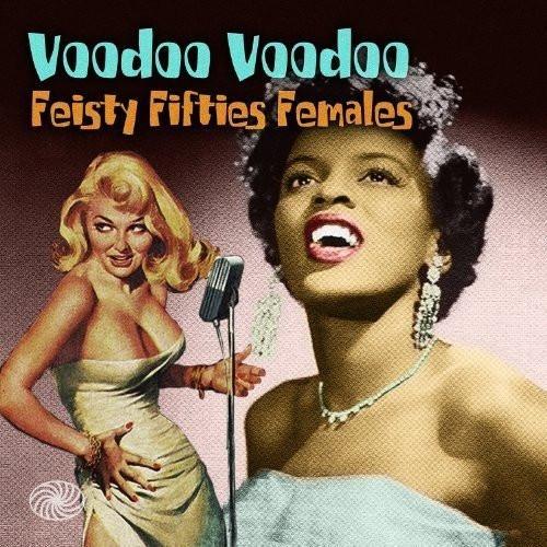 Voodoo Voodoo - Feisty Fifties Females (2-LP)