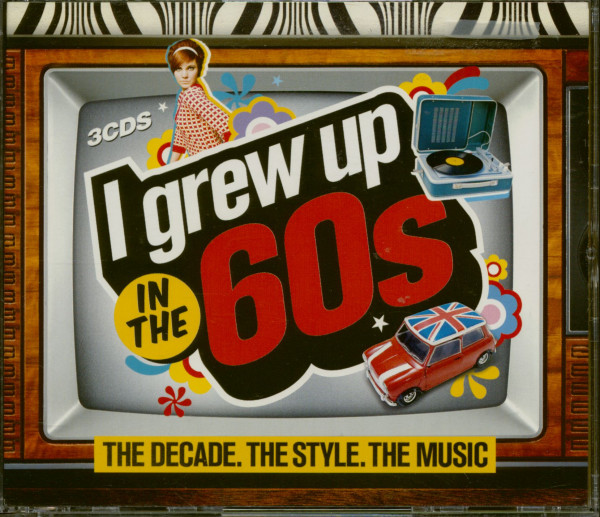 I Grew Up In The 60s - The Decade The Style The Music (3-CD)
