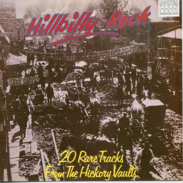Hillbilly Rock - 20 Rare Tracks From The Hickory Vaults (CD)
