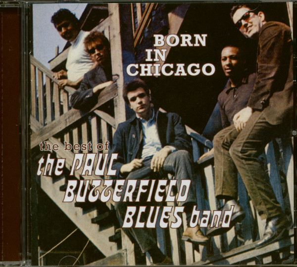 Born in Chicago - The Best Of The Paul Butterfield Blues Band (CD)