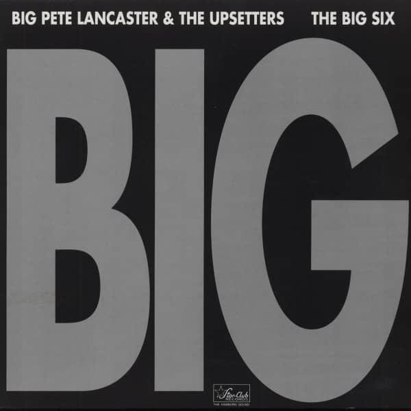 The Big Six - Big Pete Lancaster & The Upsetters