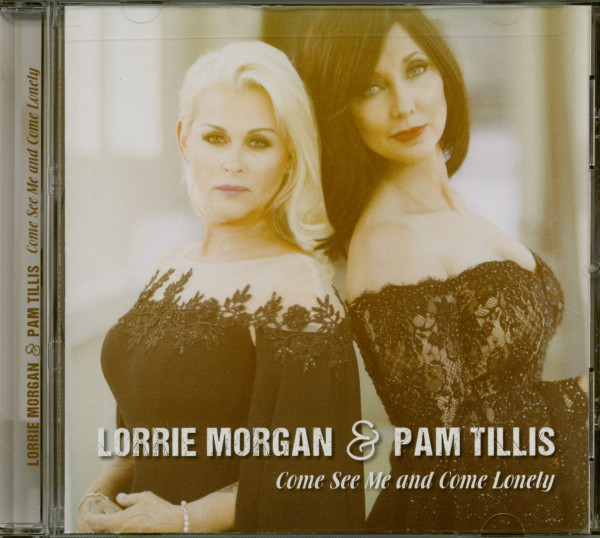 Lorrie Morgan & Pam Tillis - Come See Me & Come Lonely (CD)