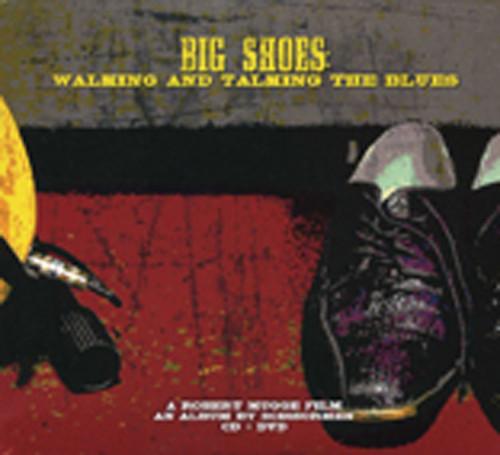 Big Shoes: Walking & Talking The Blues(CD-DVD