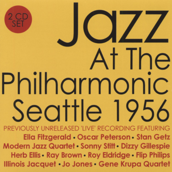 Jazz At The Philharmonic - Seattle'56 (2-CD)