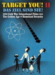 Target You! II - More Cold War Educational Films from The Golden Age Of Homeland Security