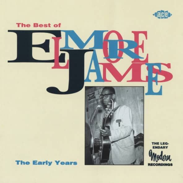 The Best Of Elmore James - The Early Years