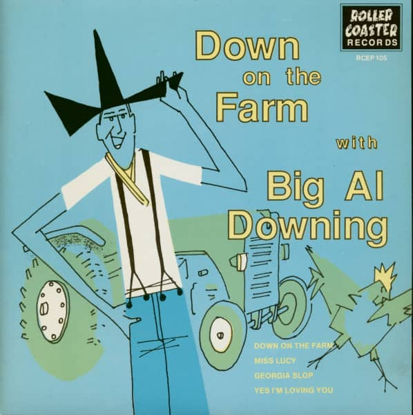Down On The Farm With Big Al Downing (7inch EP, 45rpm, PS, TS)