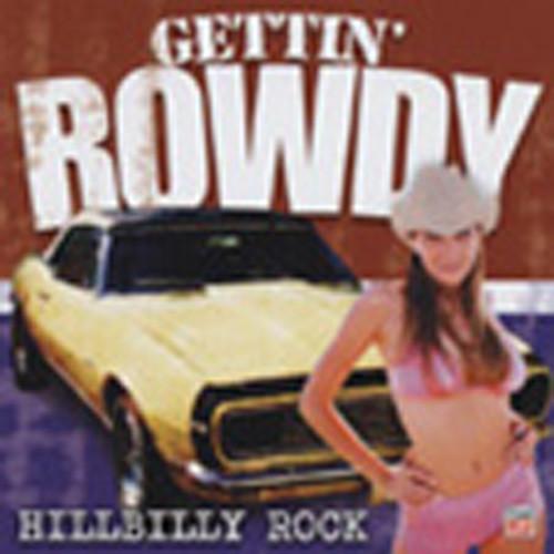 Hillbilly Rock - Gettin' Rowdy Series