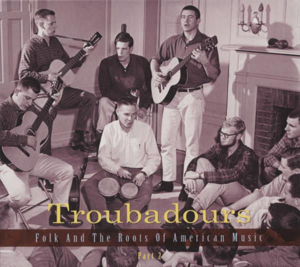 Troubadours - Folk und die Wurzeln amerikanischer Musik Teil 2 (3-CD)