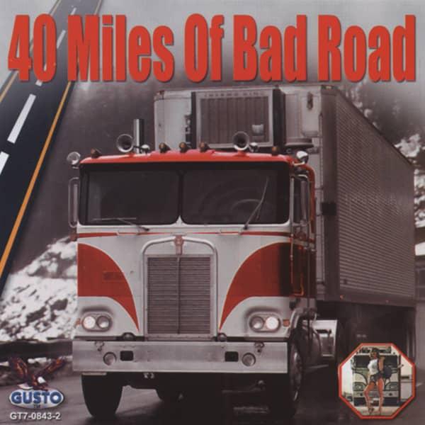 40 Miles Of Bad Road