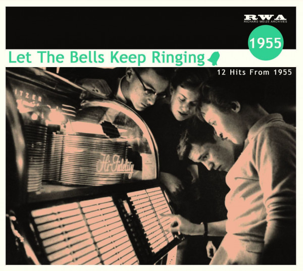 Let The Bells Keep Ringing - 12 Hits From 1955 (CD)