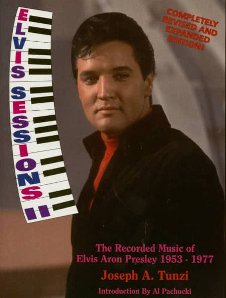Elvis Sessions II - The Recorded Music Of Elvis Aaron Presley 1953-1977 - Completely Revised And Expanded Edition