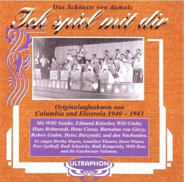 Ich spiel mit dir -Tanzmusik 1940 bis 1943 (CD)