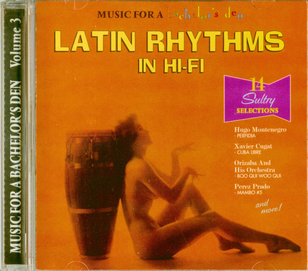 Latin Rhythms In Hi-Fi - Music For A Bachelor's Den Vol.3 (CD)