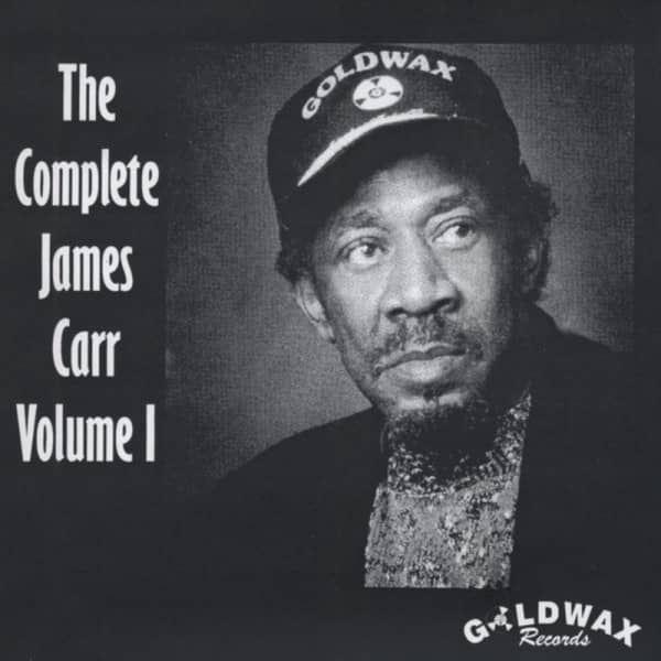 The Complete James Carr Vol.1