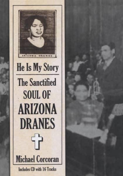 ARIZONA DRANES He Is My Story: Sanctified Soul Of Arizona Dr