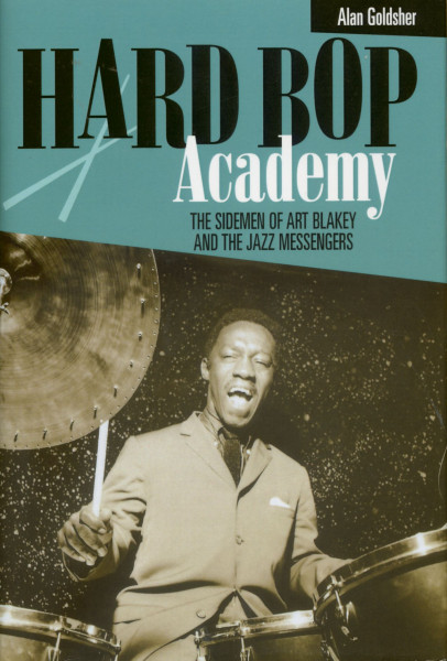 Hard Bop Academy - The Sidemen of Art Blakey and the Jazz Messengers