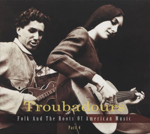 Troubadours - Folk And The Roots Of American Music Vol. 4 (3-CD)