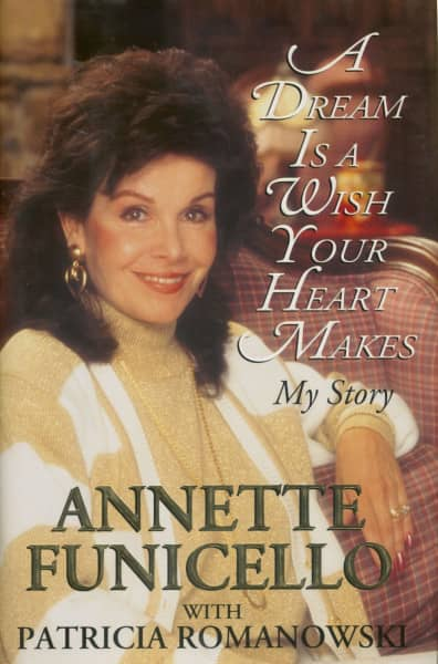 A Dream is a Wish Your Heart Makes - My Story by Annette Funicello
