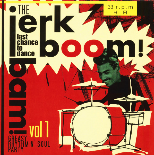 The Jerk Boom! Bam! Greasy Rhythm n' Soul Party Vol.1 (LP)