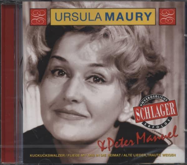 Ursula Maury & Peter Manuel - Unvergeßliche Schlager Erfolge
