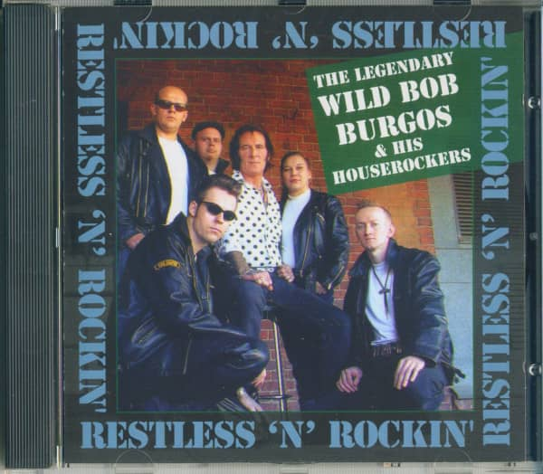 Wild Bob Burgos & His Houserockers - Restless & Rockin' (CD Album)