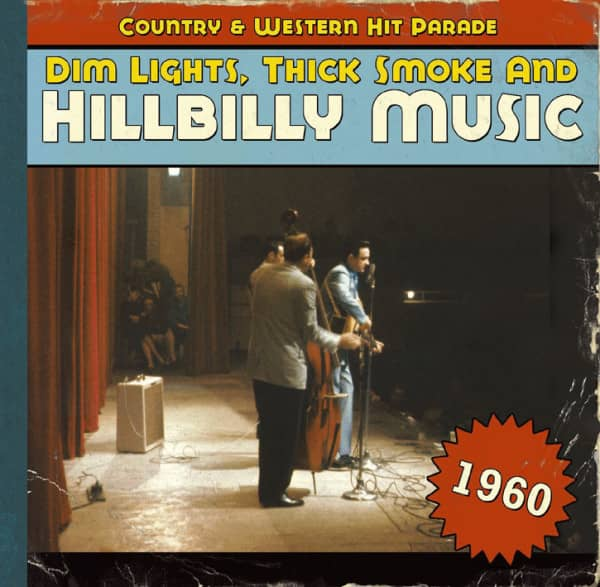 1960 - Dim Lights, Thick Smoke And Hillbilly Music