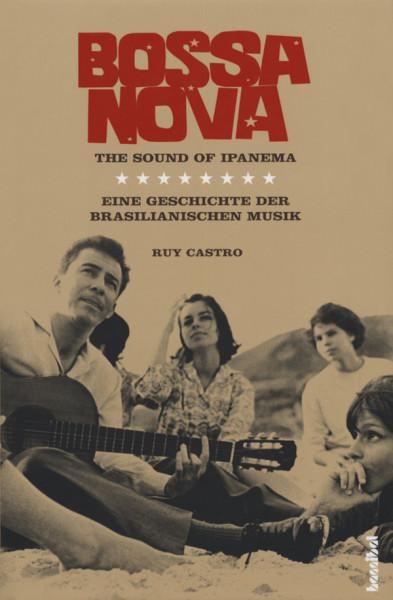 Ruy Castro: The Sound Of Ipanema