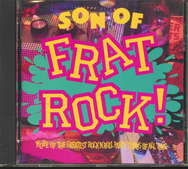 Son Of Frat Rock! - More Greatest Rock'n'Roll Party Tunes Of All Time (CD)