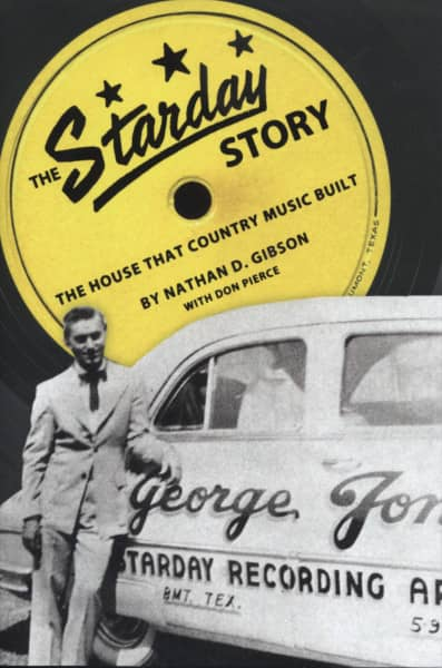 Starday Records (pb) - Nathan D. Gibson & Don Pierce: Starday Story