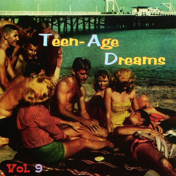 Vol.9, Teen-Age Dreams