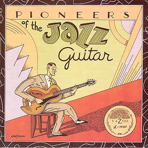 Pioneers Of Jazz Guitar