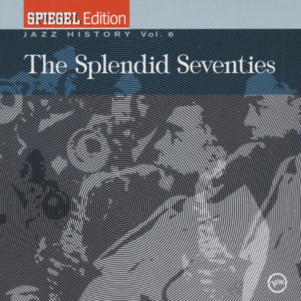 Vol.6, Jazz History - The Splendid Seventies
