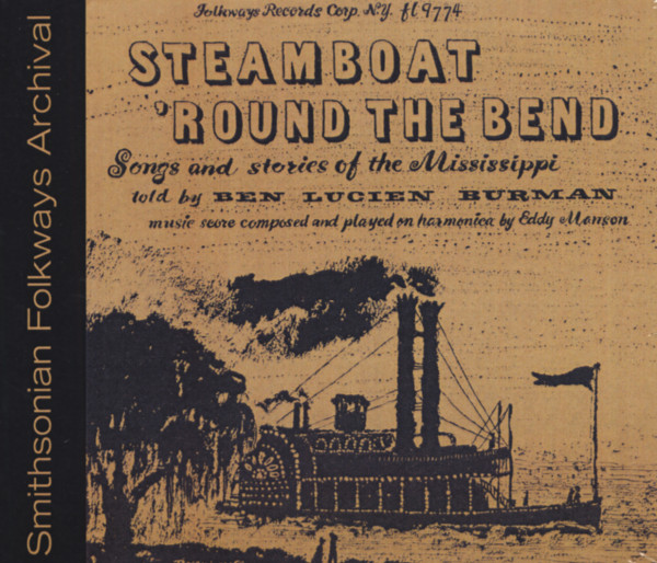 Steamboat 'Round The Bend - Songs & Stories Of The Mississippi