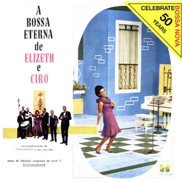 A Bossa Eterna De Elizeth & Ciro (1966)