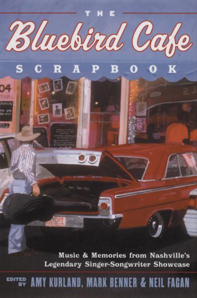 Bluebird Cafe Scrapbook - Amy Kurland - Mark Benner - Neil Fagan