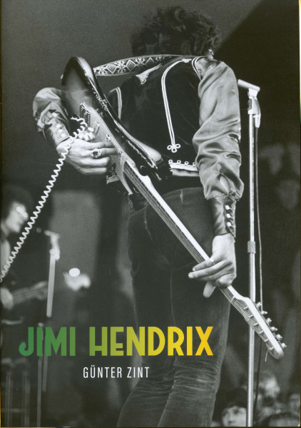 Jimi Hendrix - Eine Retrospektive der Jahre 1967-1970 von Günter Zint