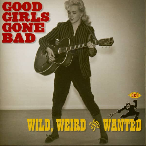 Good Girls Go Bad - Wild Weird And Wanted (CD)