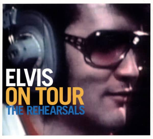 Elvis On Tour - The Rehearsals