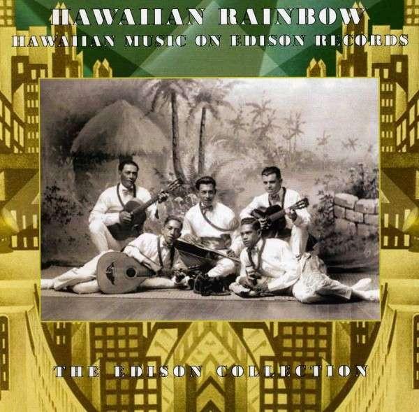 Hawaiian Rainbow - The Edison Collection