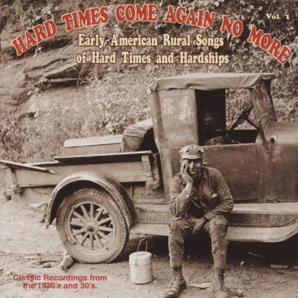 Hard Times Come Again No More Vol.1