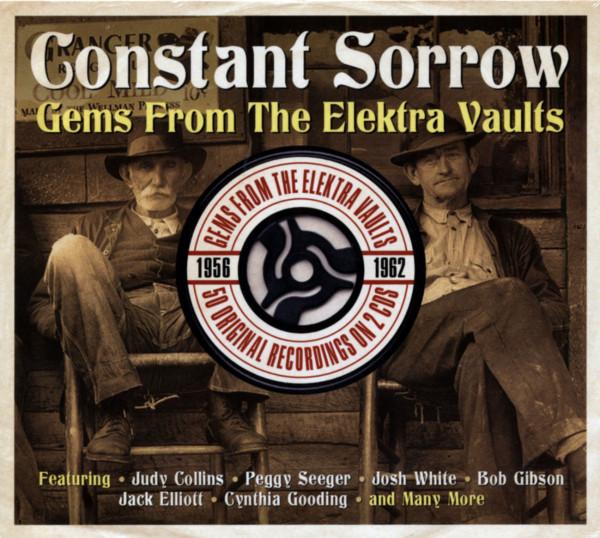 Constant Sorrow - Gems From The Elektra Vaults 2-CD