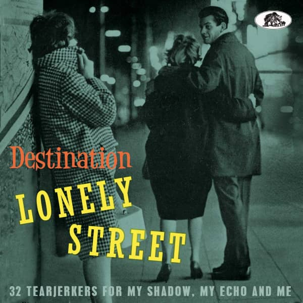 Destination Lonely Street - 32 Tearjerkers For My Shadow, My Echo And Me (CD)