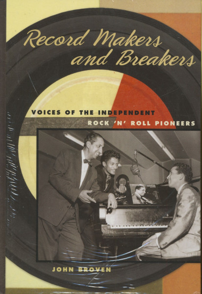 Record Makers And Breakers - John Broven: Independent R&R Pioneers (HB)
