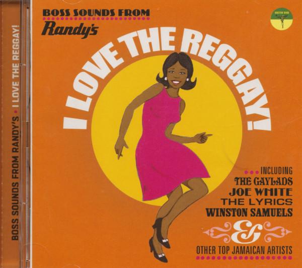 I Love The Reggay! - Boss Sound From Randy's (CD)
