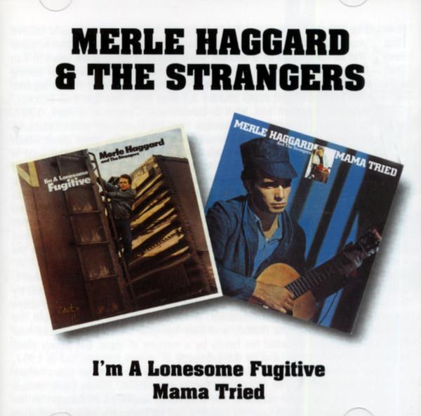 I'm A Lonesome Fugitive - Mama Tried