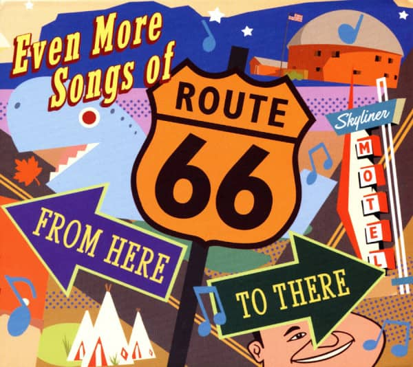 Even More Songs Of Route 66: From here To The