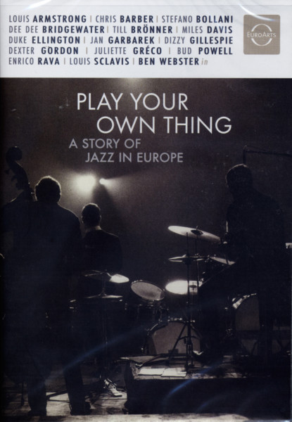 Play Your Own Thing - A Story Of Jazz In Europa