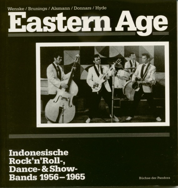 Eastern Age - Indonesische Rock'n'Roll, Dance & Show Bands 1956-1965